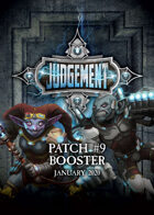 Judgement - Patch 9 Booster