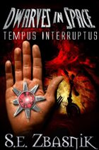 Dwarves in Space: Tempus Interruptus