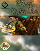 Aether and Steamworks: Gwey Kobolds
