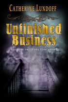 Unfinished Business: Tales of the Dark Fantastic