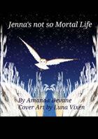 Jenna's Not so Mortal Life