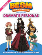 BESM Dramatis Personae: Volume 4 - Fourth Edition (Big Eyes, Small Mouth)