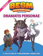 BESM Dramatis Personae: Volume 5 - Fourth Edition (Big Eyes, Small Mouth)