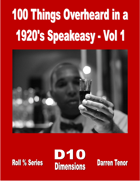 100 Things Overheard in a 1920s Speakeasy - Vol 1