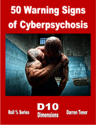 50 Warning Signs of Cyberpsychosis