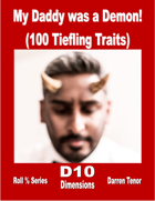 Daddy was a Demon! (100 Tiefling Traits)