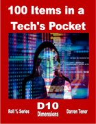 100 Items in a Tech's Pocket