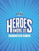 Heroes Among Us Character Cards