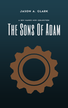 The Sons of Adam: A Boy Named Nod Collection