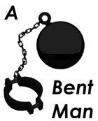 A Bent Man
