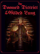 The Doomed District of the Gilded Lung