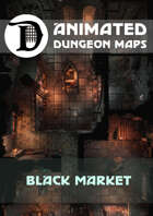 Animated Dungeon Maps: Black Market