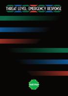 Threat Level: Emergency Response