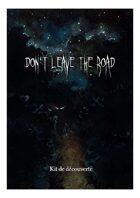 Don't Leave The Road - Kit de Découverte