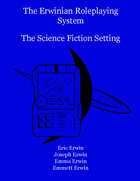 The Erwinian Roleplaying System: The Science Fiction Setting