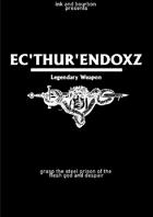 Legendary Weapon: Ec'thur'endoxz