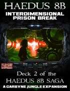 Interdimensional Prison Break: Haedus 8B Mission Deck 2