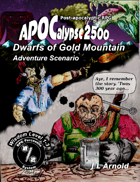 APOCalypse 2500™ Dwarfs of Gold Mountain Adventure Scenario L 1-3