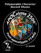 APOCalypse 2500™ Polymorphic Character Record Sheets