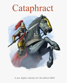 Cataphract - Fighter Archetype For 5th Edition D&D