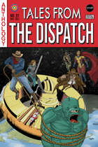 Tales From the Dispatch Vol. 01