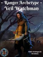 Ranger Archetype: Veil Watchman