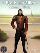 Rivals and Allies: Solomon Reiss