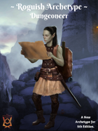 Roguish Archetype: Dungeoneer