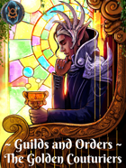 Guilds and Orders: The Golden Couturiers