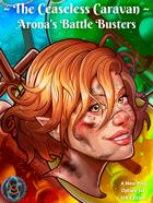 The Ceaseless Caravan: Arona's Battle Busters