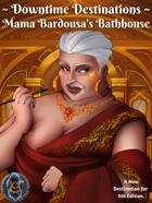 Downtime Destinations: Mama Bardousa's Bathhouse