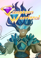 GEMSTONE WARRIORS!