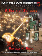 MechWarrior 5 Mercenaries: A Skein of Schemes (An Origins Series Story, #7)