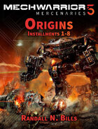 MechWarrior 5 Mercenaries: Origins (Installments 1-8)