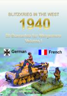 Blitzkrieg in the West 1940 Volume I 50 Wargame Scenarios French vs Germans