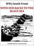 OBSCURE BATTLES 2 - COLD WAR - Scenario#8 With our backs to the Black Sea...