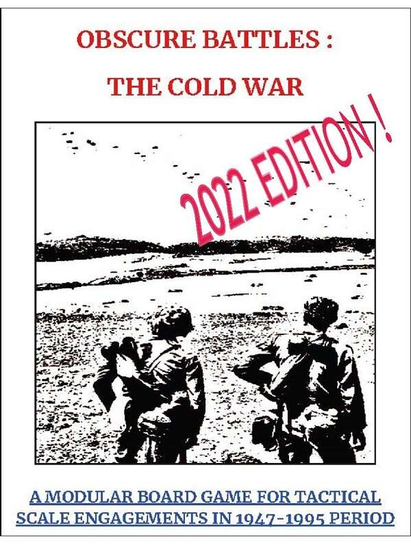 OBSCURE BATTLES 2 - COLD WAR - A MODULAR BOARDGAME FOR TACTICAL SCALE ENGAGEMENTS IN 1947-1995 PERIOD