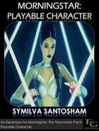 Morningstar: Playable Character - Symilva Santosham