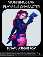Morningstar: Playable Character - Lusatu Astgherov