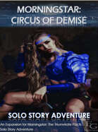 Morningstar: Circus Of Demise - Solo Story Adventure