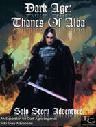 Dark Age: Thanes Of Alba - Solo Story Adventure