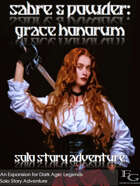Sabre & Powder: Grace Honorum - Solo Story Adventure