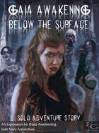 Gaia Awakening: Below The Surface