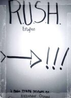 The R.U.S.H. engine.