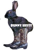 Bunny Heist!