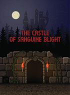 The Castle of Sanguine Blight