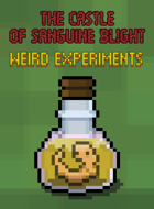The Castle of Sanguine Blight: Weird Experiments