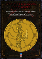 The Blessed Doom That Walks: The God King Cuauhtl