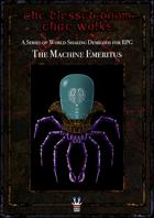 The Blessed Doom That Walks: The Machine Emeritus
