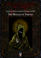 The Blessed Doom That Walks: The Messiah of Thieves